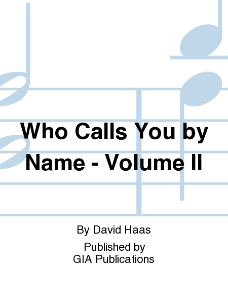 Who Calls You by Name - Volume II