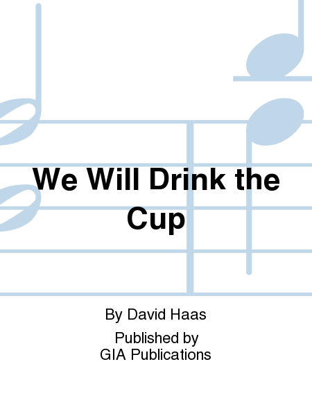 We Will Drink the Cup