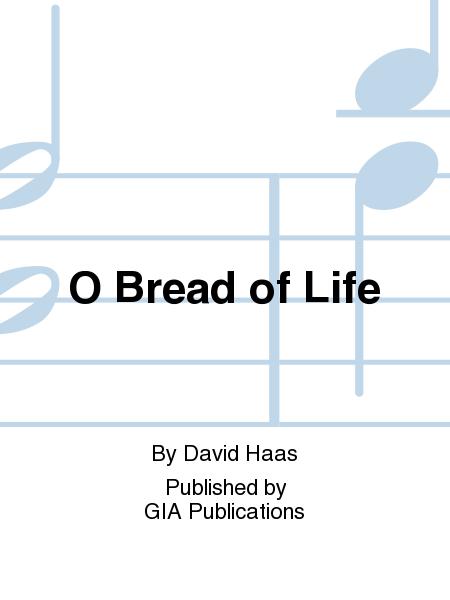 O Bread of Life