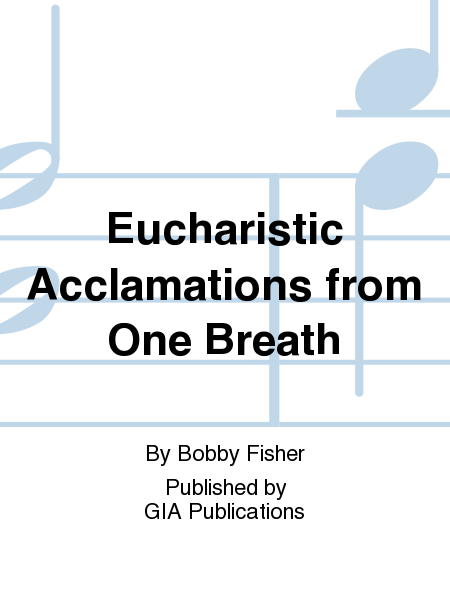Eucharistic Acclamations from One Breath