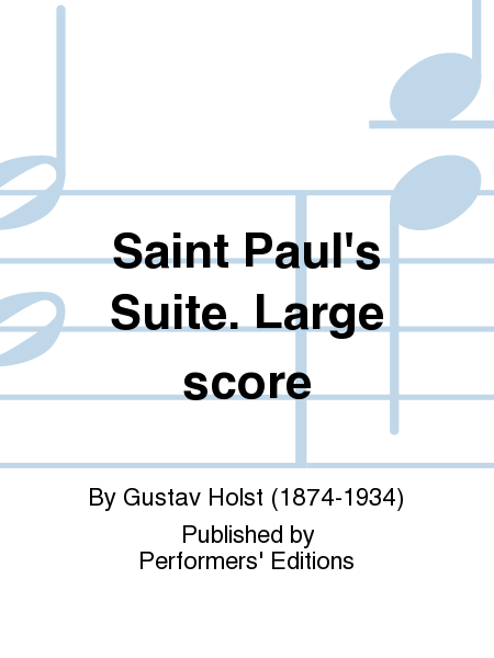 Saint Paul's Suite. Large score