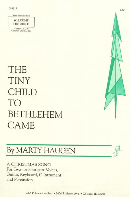 The Tiny Child to Bethlehem Came