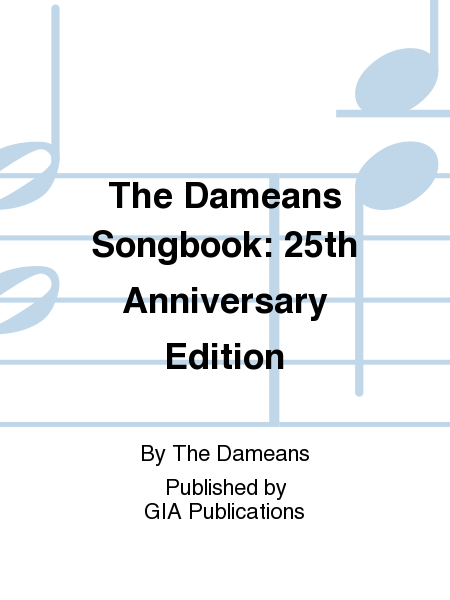 The Dameans Songbook: 25th Anniversary Edition