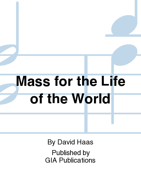 Mass for the Life of the World