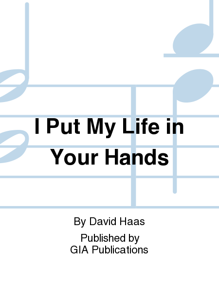 I Put My Life in Your Hands