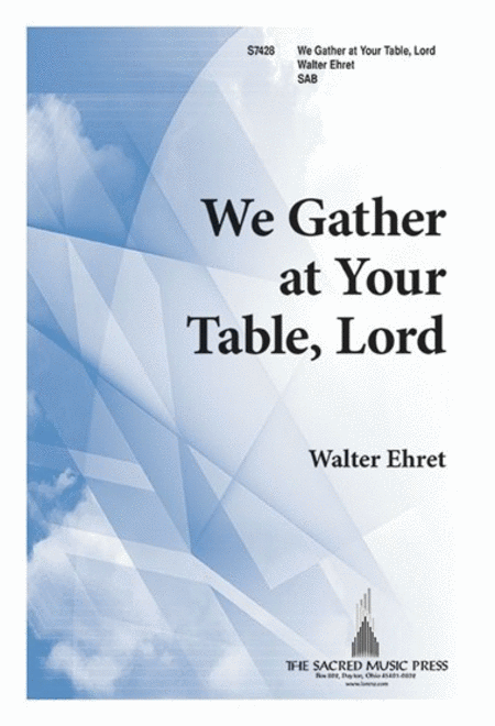 We Gather at Your Table, Lord