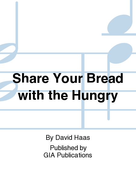 Share Your Bread with the Hungry