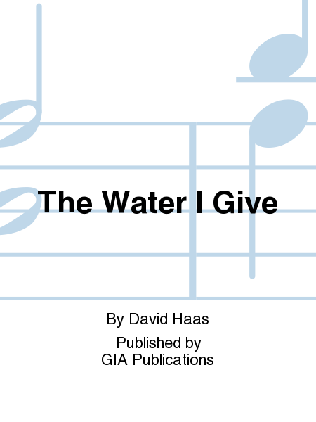The Water I Give