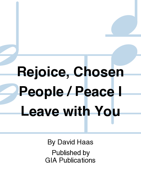 Rejoice, Chosen People / Peace I Leave with You