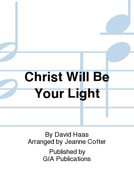 Christ Will Be Your Light