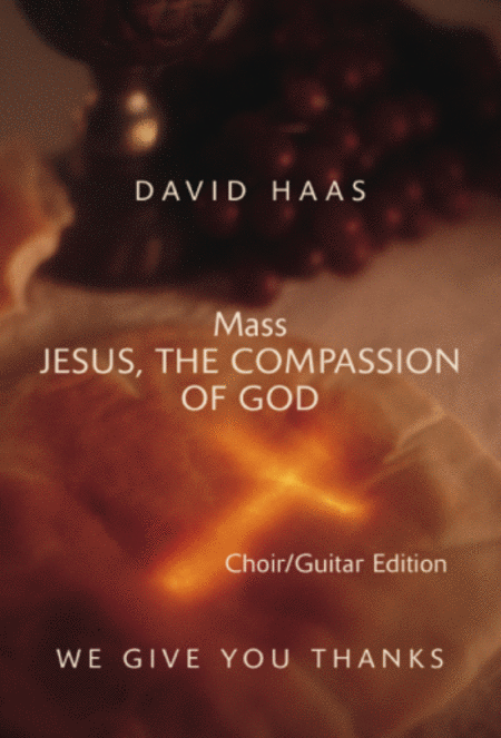Jesus the Compassion of God - Choir Edition