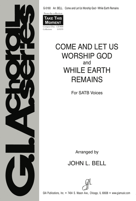 Come and Let Us Worship / While the Earth Remains