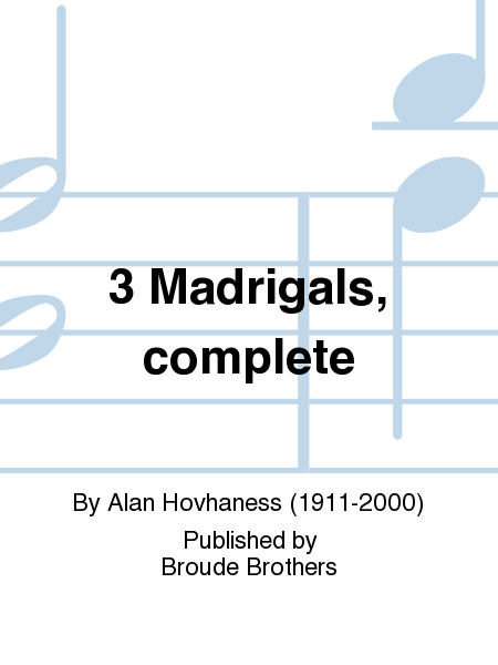 3 Madrigals, complete