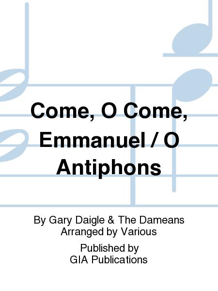 Come, O Come, Emmanuel / O Antiphons