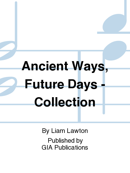 Ancient Ways, Future Days - Collection
