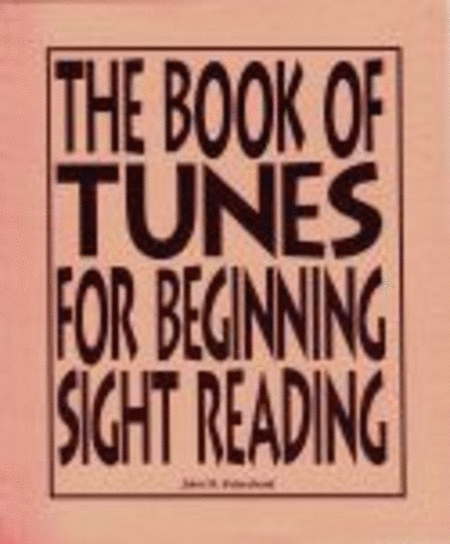 The Book of Tunes for Beginning Sight-Reading