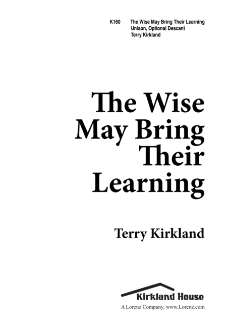 The Wise May Bring Their Learning