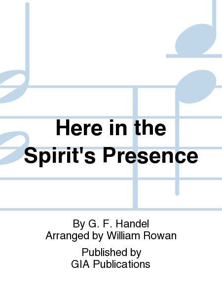 Here in the Spirit's Presence