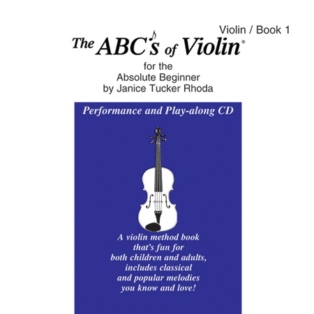 ABC's Of Violin For The Absolute Beginner - Performance And Play-Along CD