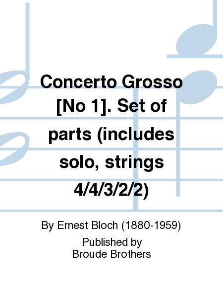 Concerto Grosso [No 1]. Set of parts (includes solo, strings 4/4/3/2/2)