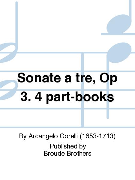 Sonate a tre, Op 3. 4 part-books