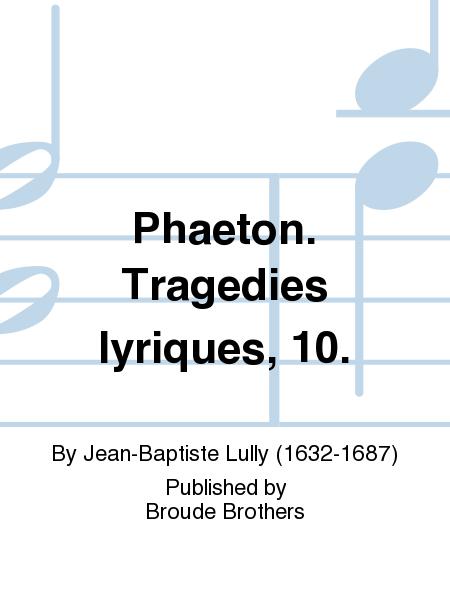 Phaeton. Tragedies lyriques, 10.
