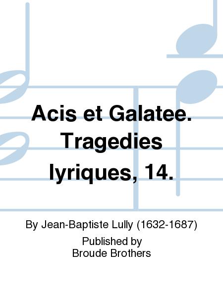 Acis et Galatee. Tragedies lyriques, 14.