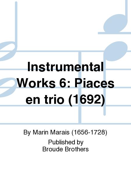 Instrumental Works 6: Piaces en trio (1692)
