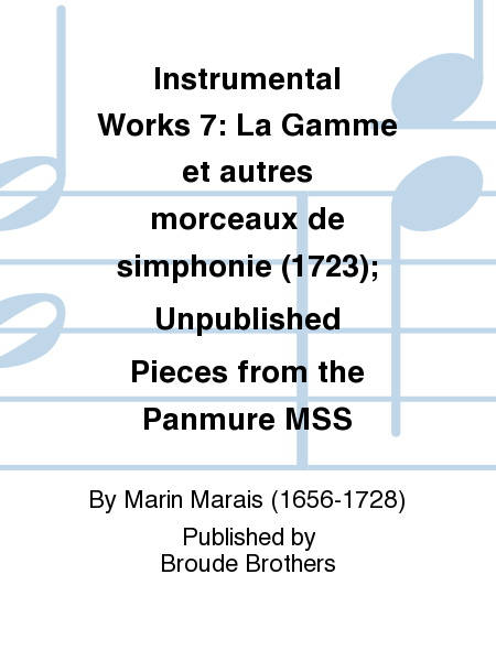Instrumental Works 7: La Gamme et autres morceaux de simphonie (1723); Unpublished Pieces from the Panmure MSS