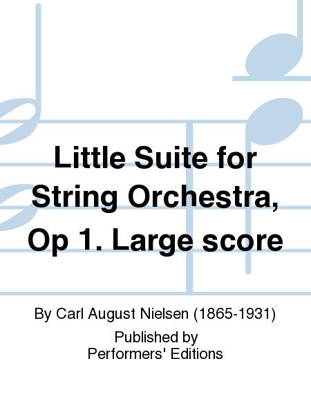 Little Suite for String Orchestra, Op 1. Large score