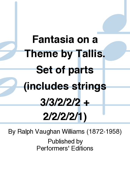 Fantasia on a Theme by Tallis. Set of parts (includes strings 3/3/2/2/2 + 2/2/2/2/1)