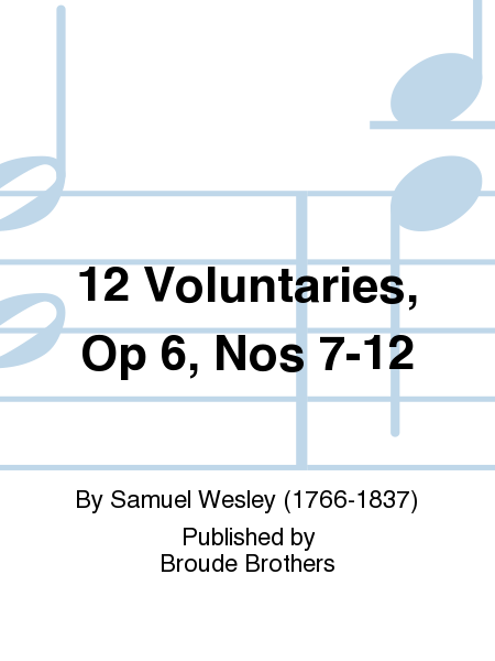 12 Voluntaries, Op 6, Nos 7-12