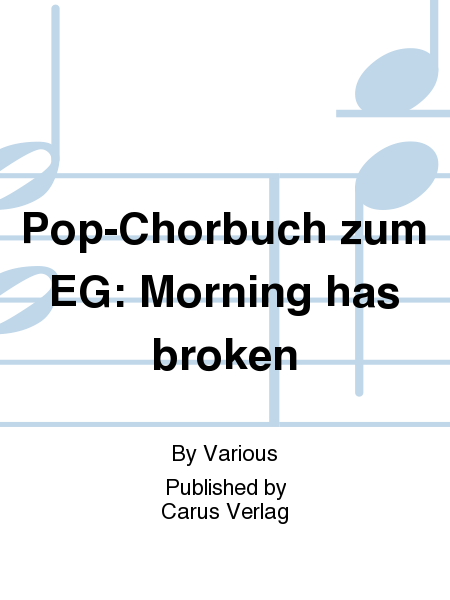 Pop-Chorbuch zum EG: Morning has broken
