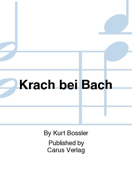 Krach bei Bach