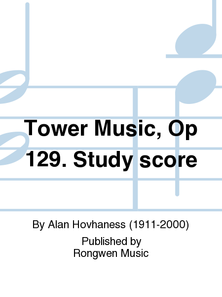Tower Music, Op 129. Study score