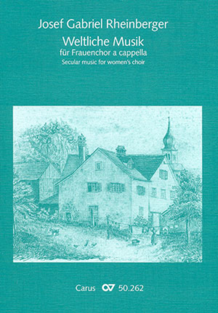 Weltliche Musik fur Frauenchor a cappella