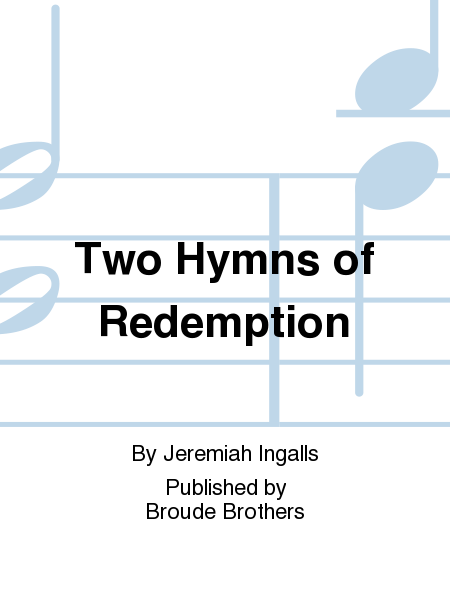 Two Hymns of Redemption