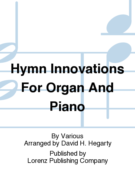 Hymn Innovations For Organ And Piano