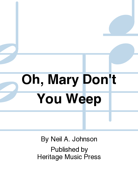 Oh, Mary Don't You Weep