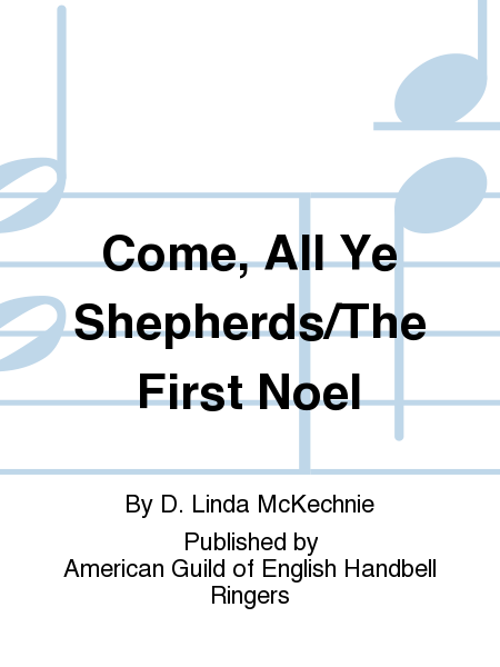 Come, All Ye Shepherds/The First Noel
