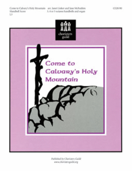 Come to Calvary's Holy Mountain - Handbell