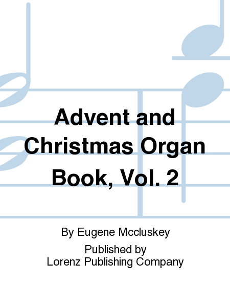 Advent and Christmas Organ Book, Vol. 2