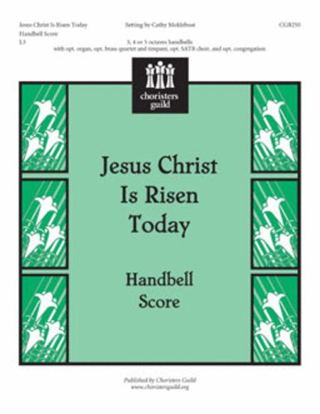 Jesus Christ Is Risen Today! - Handbell Score