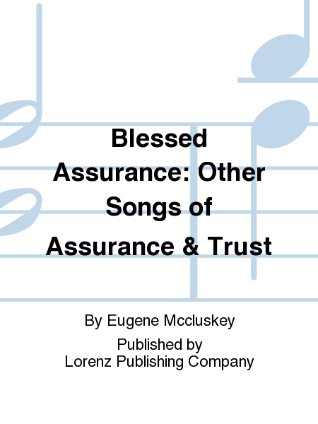 Blessed Assurance: Other Songs of Assurance & Trust