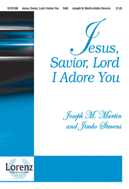 Jesus, Savior, Lord! I Adore You!