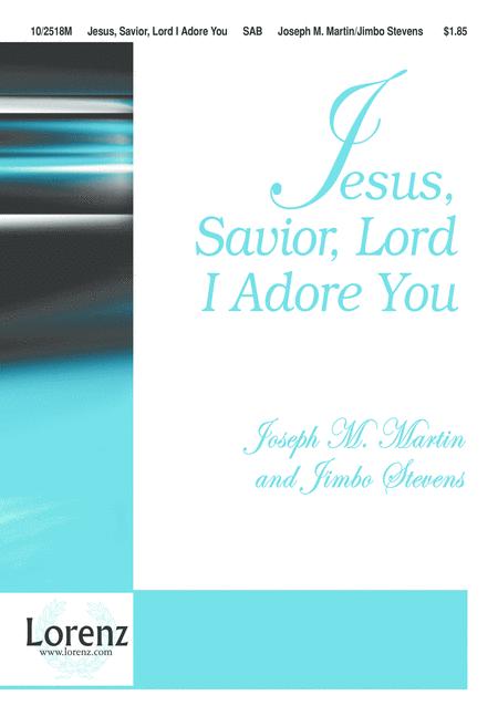 Jesus, Savior, Lord! I Adore You!