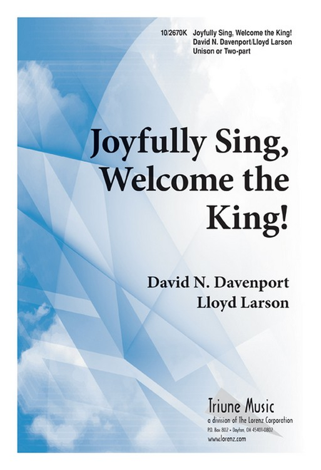 Joyfully Sing Welcome the King