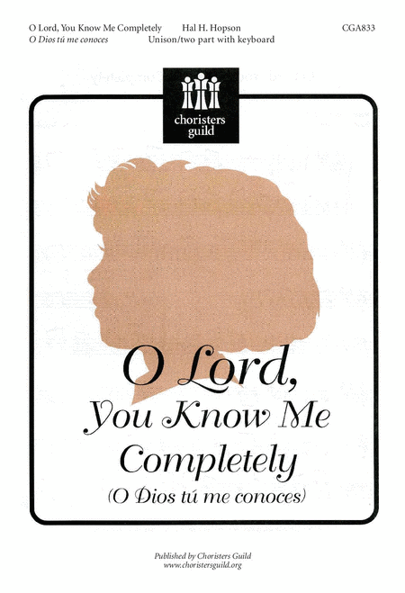 O Lord, You Know Me Completely