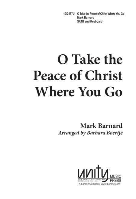 O Take The Peace of Christ Where You Go