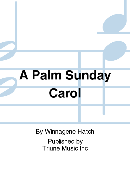 A Palm Sunday Carol